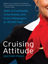 Cruising Attitude (eBook): Tales of Crashpads, Crew Drama, and Crazy Passengers at 35,000 Feet